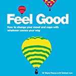 Feel Good: How to Change Your Mood and Cope with Whatever Comes Your Way | Shane Pascoe,Graham Law