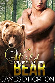 Wild Bear: Paranormal Shifter Romance (Sexy Shorties Book 2) by [Horton, James D]