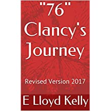 """76"" Clancy's Journey: Revised Version 2017"
