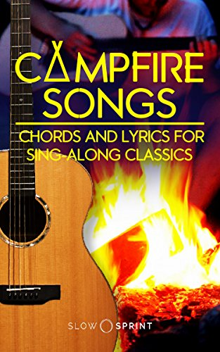 Campfire Songs Chords and Lyrics for Sing-Along (Sing Along Lyrics)