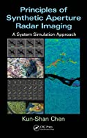 Principles of Synthetic Aperture Radar Imaging: A System Simulation Approach Front Cover