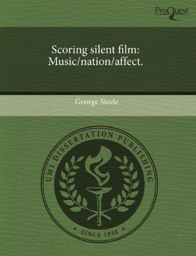 Read Online Scoring silent film: Music/nation/affect. PDF
