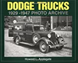 Dodge Trucks 1929-1947 Photo Archive, Howard L. Applegate, 1882256360