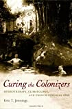 Curing the Colonizers, Eric T. Jennings, 082233822X