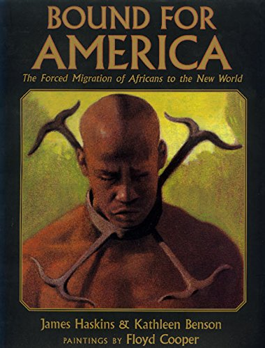 Bound for America: The Forced Migration of Africans to the New World