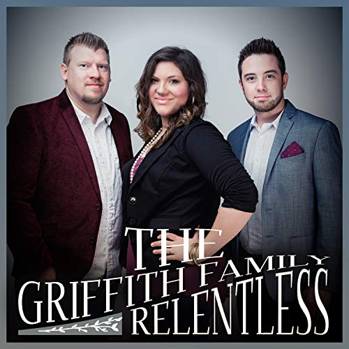 Griffith Family - Relentless 2018