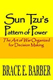 Book Cover for Sun Tzu's Pattern of Power: The Art of War Organized for Decision Making