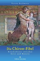 Die Chiron-Fibel: Brückenbauer zwischen Geist und Materie