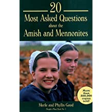 20 Most Asked Questions about the Amish and Mennonites (People's Place)