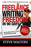 img - for Freelance Writing Freedom in 90 Days: Go from $0 to $2500 a month in just 90 days (or less)! book / textbook / text book
