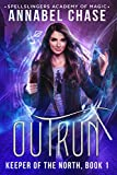 Outrun: Spellslingers Academy of Magic (Keeper of the North Book 1)