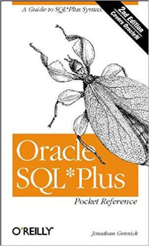 Oracle SQL*Plus Pocket Reference A Guide to SQL*Plus Syntax