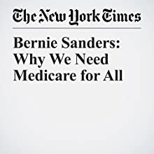 Bernie Sanders: Why We Need Medicare for All Other by Bernie Sanders Narrated by Keith Sellon-Wright