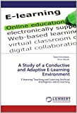A Study of a Conductive and Adaptive e-Learning Environment, David Asirvatham and Peter Woods, 3847336800