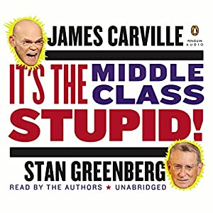 It's the Middle Class, Stupid! Audiobook