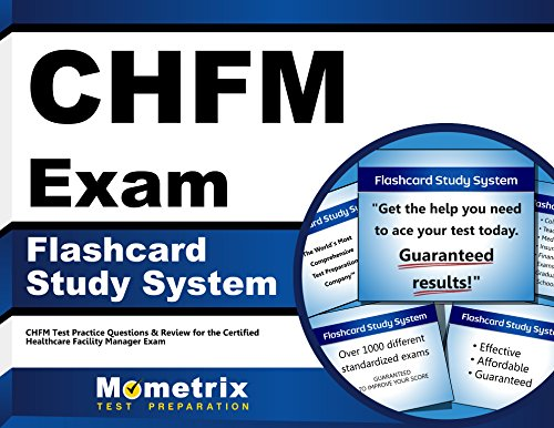 CHFM Exam Flashcard Study System: CHFM Test Practice Questions & Review for the Certified Healthcare Facility Manage