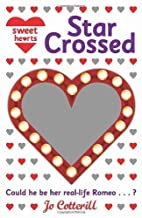 Sweet Hearts: Star Crossed by Cotterill, Jo…