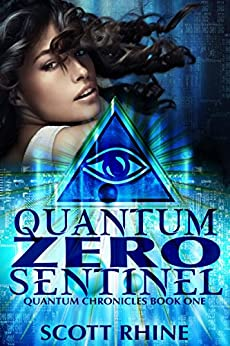 Quantum Zero Sentinel (Quantum Chronicles Book 1) by [Rhine, Scott]