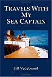 Travels with my Sea Captain, Jill Vedebrand, 1412020913