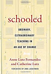 Schooled-- Ordinary, Extraordinary Teaching in an Age of Change