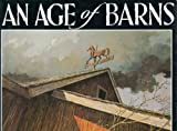 An Age of Barns, Eric Sloane, 0396085709