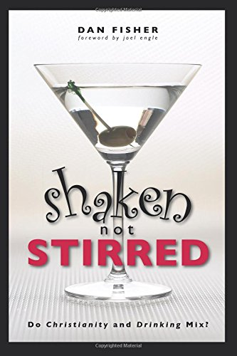 Download Shaken, Not Stirred: Do Christianity and Drinking Mix? PDF