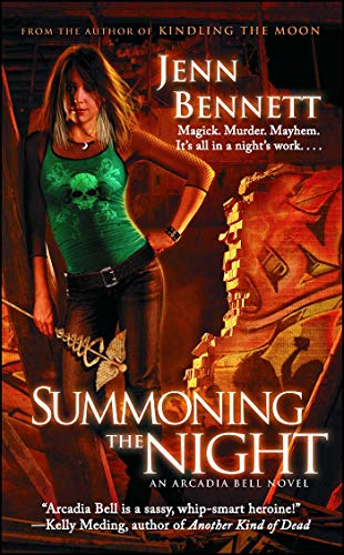 Summoning the Night: An Arcadia Bell Novel (The Arcadia Bell Series Book 2) -