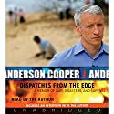 Dispatches from the Edge Audiobook by Anderson Cooper Narrated by Anderson Cooper