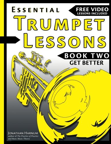 Essential Trumpet Lessons, Book Two: Get Better: The Secrets to Lip Slurs, High Range, Mutes, Tuning, Mouthpieces, and Practice (Volume - Tuning Range