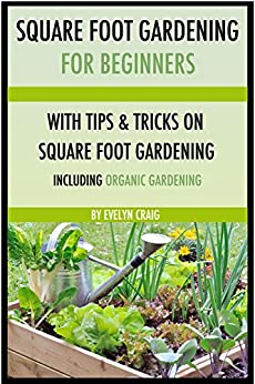 Square Foot Gardening For Beginners Square Foot Gardening Square Foot Gardening Book Square