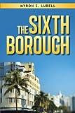 The Sixth Borough, Myron Lubell, 148172973X