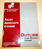 Gold Coast School of Real Estate (Sales Associate Course) (Outline & Cram Review Manual, Florida Real Estate Principles, Practices & Law) offers