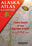 Alaska Atlas and Gazetteer (State Atlas & Gazetteer)