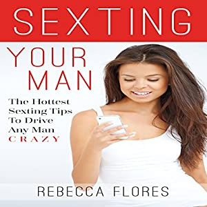 Sexting Your Man Audiobook