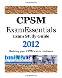 CPSM ExamESSENTIALS Exam Study Guide 2012, ExamREVIEW, 1469959429
