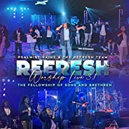Refresh Worship Live 3.1 - The Fellowship of Sons & Bret