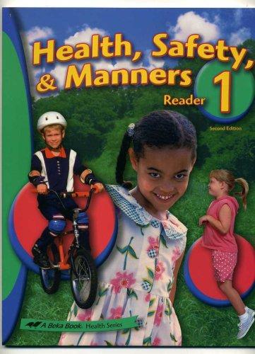 Health, Safety, & Manners 1 Reader (A Beka Book Health Series) (Health Safety And Manners 1)