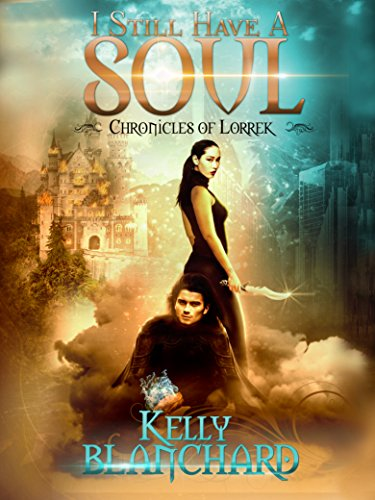 I Still Have a Soul (Chronicles of Lorrek Book 2)
