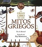 El gran libro de los mitos griegos: Ilustrado por Pep Montserrat (Libros de conocimiento)