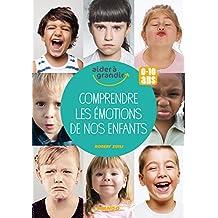 Comprendre les émotions de nos enfants (0-10 ans) (Aider à grandir) (French Edition)