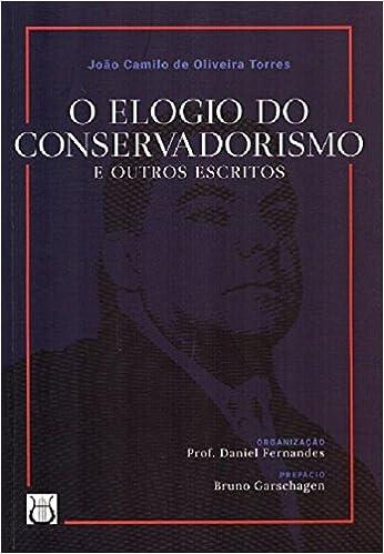 fa9f33ea31 O Elogio do Conservadorismo e Outros Escritos - 9788592855000 - Livros na Amazon  Brasil