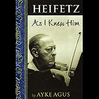 Heifetz As I Knew Him (Amadeus) book cover