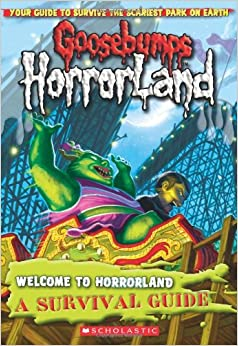 Welcome to HorrorLand: A Survival Guide (Goosebumps ...