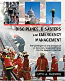Disciplines, Disasters and Emergency Management : The Convergence and Divergence of Concepts, Issues and Trends from the Research Literature, McEntire, David A., 0398077436