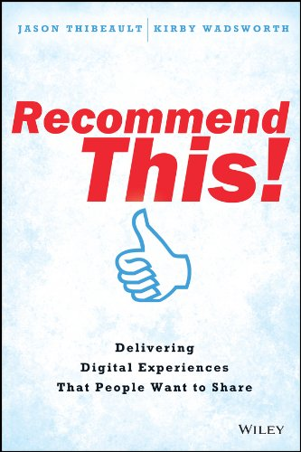 Read Online Recommend This!: Delivering Digital Experiences that People Want to Share ePub fb2 book