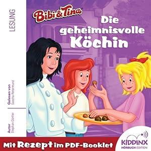 Die geheimnisvolle Köchin (Bibi und Tina) Hörbuch