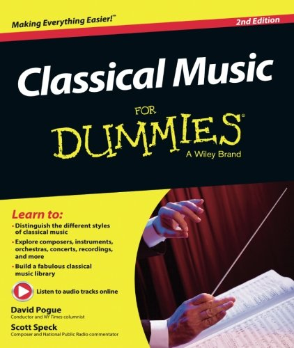 Classical Music For Dummies, Book and Online Video and Audio Instruction