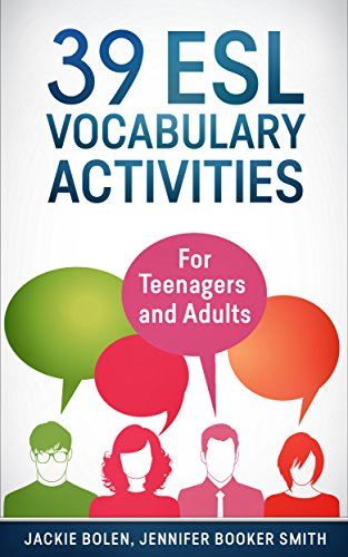39 ESL Vocabulary Activities: For Teenagers and Adults