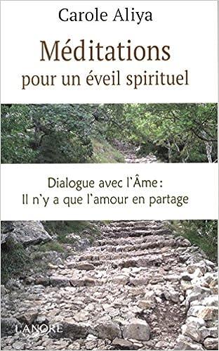 Dialogue avec lâme il ny a que lamour en partage Méditations pour un éveil spirituel