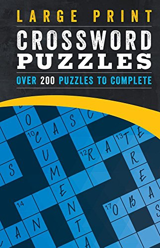 Large Print Crossword Puzzles: Over 200 Puzzles to (Complete Crossword Puzzle)